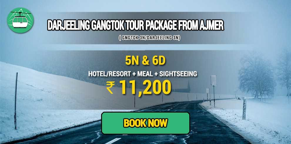 Darjeeling Gangtok package from Ajmer