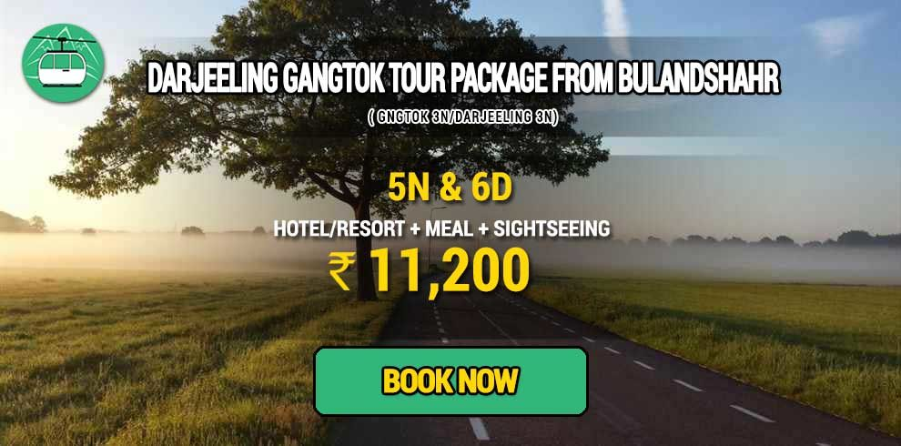 Sikkim Darjeeling Gangtok tour package from Bulandshahr