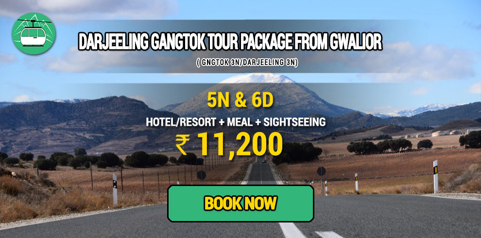 Darjeeling Gangtok package from Gwalior