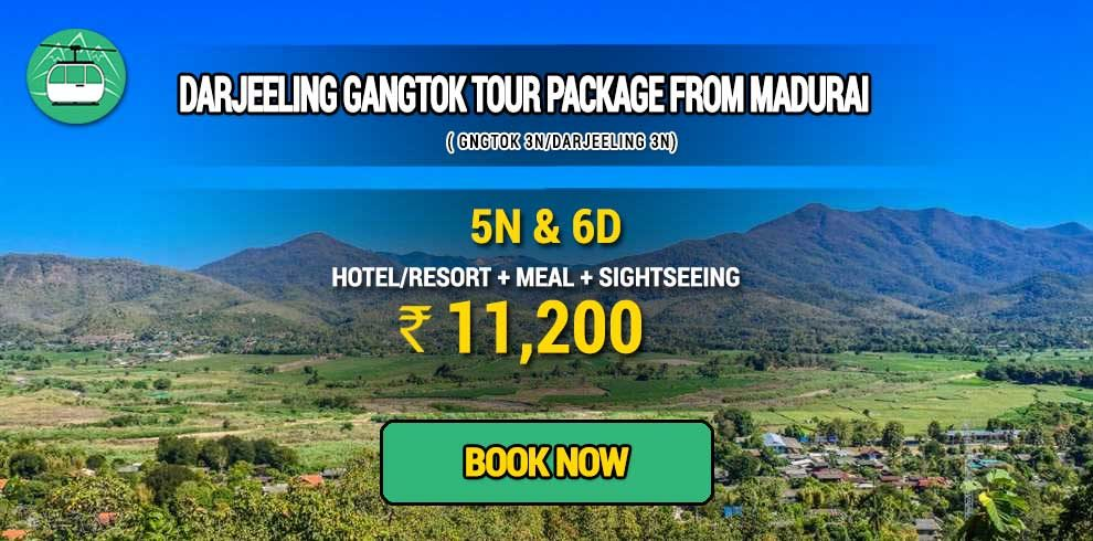 Darjeeling Gangtok package from Madurai