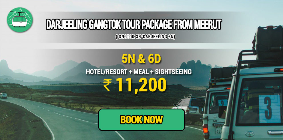 Darjeeling Gangtok package from Meerut