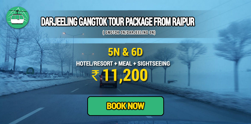 Darjeeling Gangtok package from Raipur
