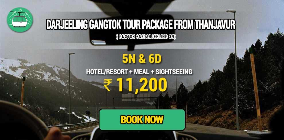 Sikkim Darjeeling Gangtok tour package from Thanjavur