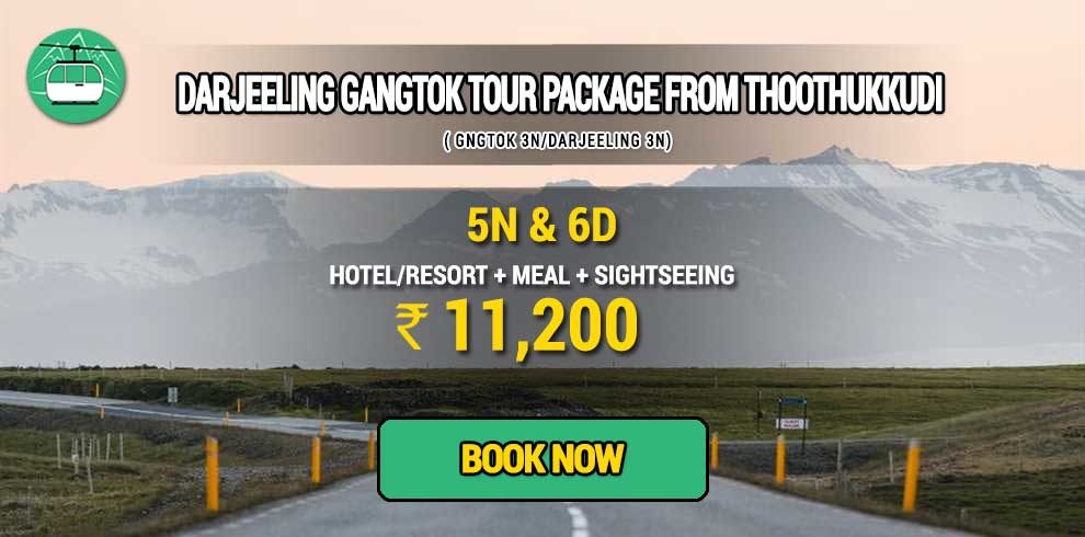 Darjeeling Gangtok package from Thoothukkudi