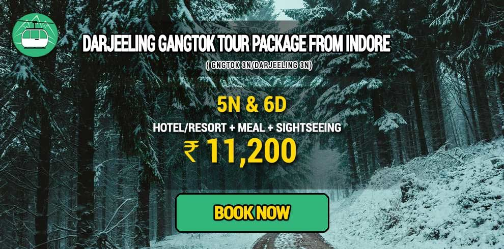 Sikkim Darjeeling Gangtok tour package from Indore