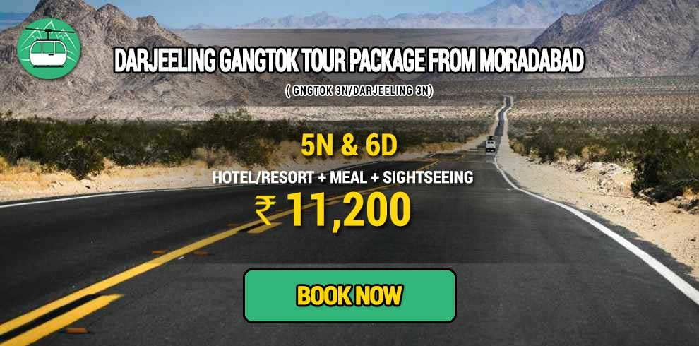 Sikkim Darjeeling Gangtok tour package from Moradabad