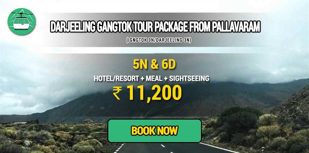 Sikkim Darjeeling Gangtok tour package from Pallavaram