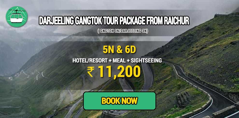 Sikkim Darjeeling Gangtok tour package from Raichur